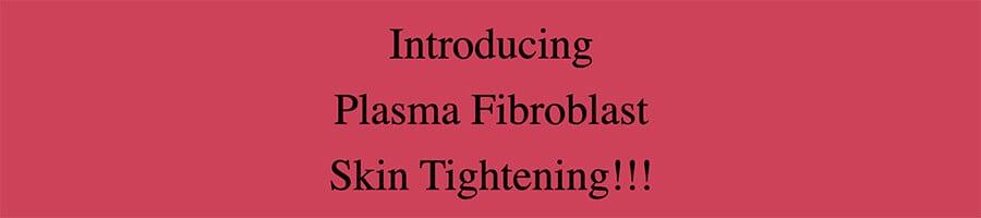 Plasma Fibroblast Introduction